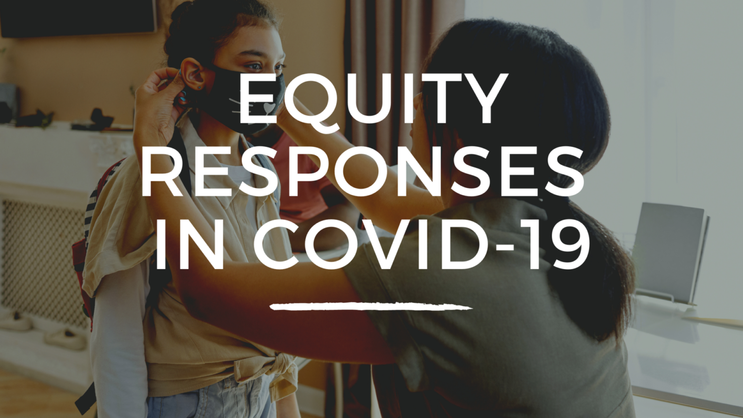 Equity Responses in COVID-19, Part 1